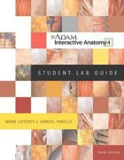 ADAM Interactive Anatomy Student Lab Guide with Windows CD-ROM 3rd edition 9780805395747 0805395741