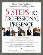 5 Steps to Professional Presence 2nd Edition 9781580624428 1580624421