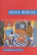 Media Worlds 1st Edition 9780520232310 0520232313