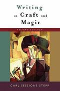 Writing as Craft and Magic 2nd Edition 9780195305777 0195305779