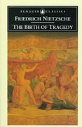 The Birth of Tragedy 1st Edition 9780140433395 0140433392