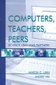 Computers, Teachers, Peers 1st edition 9781410605917 1410605914