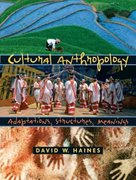 Cultural Anthropology 1st edition 9780131915763 0131915762