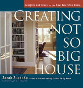 Creating the Not So Big House 0 9781561586059 1561586056