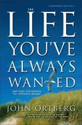 Life You've Always Wanted 1st Edition 9780310246954 0310246954