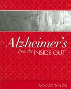 Alzheimer's from the Inside Out 1st edition 9781932529234 1932529233