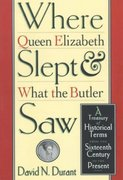 Where Queen Elizabeth Slept and What the Butler Saw 1st edition 9780312195694 0312195699