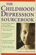 The Childhood Depression Sourcebook 1st edition 9780737300017 0737300019