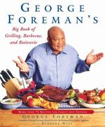 George Foreman's Big Book of Grilling, Barbecue, and Rotisserie 0 9780743200936 0743200934