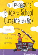 The Teenagers' Guide to School Outside the Box 0 9781575420875 1575420872