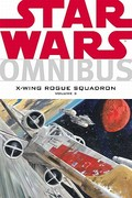 Star Wars Omnibus: X-Wing Rogue Squadron Volume 3 0 9781593077761 1593077769