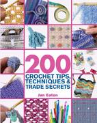 200 Crochet Tips, Techniques & Trade Secrets 0 9780312361877 0312361874