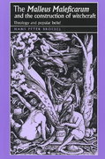 "The ""Malleus Maleficarum"" and the construction of witchcraft 1st Edition 9780719064418 0719064414"