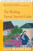 The Working Parents' Survival Guide 0 9780595091218 0595091210