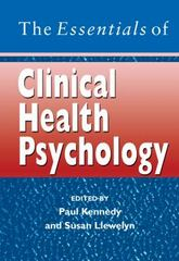The Essentials of Clinical Health Psychology 1st edition 9780470025369 0470025360