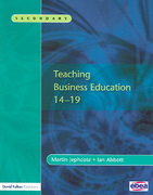 Teaching Business Education 14-19 1st edition 9781843122548 1843122545