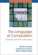 The Language of Composition 1st edition 9780312450946 031245094X