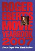 Roger Ebert's Movie Yearbook 2007 0 9780740761577 0740761579