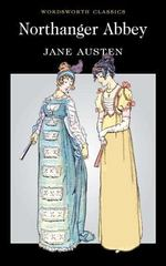 Northanger Abbey (Wordsworth Classics) 1st edition 9781853260438 1853260436