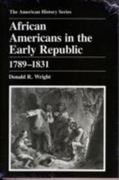 African Americans in the Early Republic, 1789-1831 0 9780882958972 0882958976