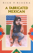A Fabricated Mexican 1st Edition 9781558851306 1558851305