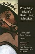 Preaching Mark's Unsettling Messiah 0 9780827229860 0827229860