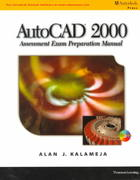 AutoCAD 2000 Assessment Exam Prep Manual 1st edition 9780766820869 0766820866