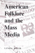 American Folklore and the Mass Media 0 9780253208446 0253208440