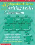 40 Reproducible Forms for the Writing Traits Classroom 0 9780439556842 0439556848