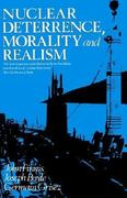 Nuclear Deterrence, Morality and Realism 0 9780198247913 0198247915