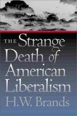 The Strange Death of American Liberalism 0 9780300090215 0300090218