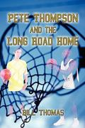 Pete Thompson and the Long Road Home  0 9781413716207 1413716202