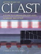 Getting Ready for CLAST: A Guide to Florida's College-Level Academic Skills Test 10th edition 9780534400255 0534400256