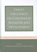 Family Influences on Childhood Behavior and Development 1st edition 9780415965323 0415965322