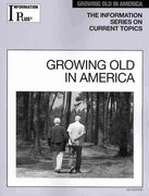 Growing Old in America 0 9781414441191 1414441193