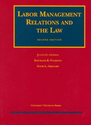 Labor Management Relations and the Law 2nd edition 9781566628082 1566628083