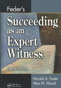 Feder's Succeeding as an Expert Witness, Fourth Edition 4th edition 9781420051629 1420051628