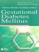 American Dietetic Association Guide to Gestational Diabetes Mellitus 1st Edition 9780880913492 0880913495