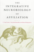The Integrative Neurobiology of Affiliation 0 9780262531580 0262531585