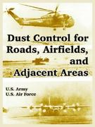 Dust Control for Roads, Airfields, and Adjacent Areas 0 9781410219619 1410219615