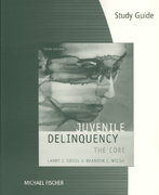 Study Guide for Siegel's Juvenile Delinquency: The Core 3rd edition 9780495382812 0495382817