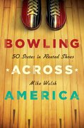Bowling Across America 1st edition 9780312366193 0312366191