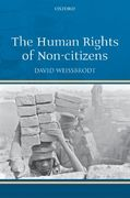 The Human Rights of Non-citizens 0 9780199547821 0199547823