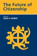 The Future of Citizenship 1st edition 9780262533126 026253312X