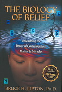 The Biology of Belief 1st Edition 9781401923440 1401923445
