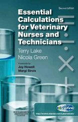 Essential Calculations for Veterinary Nurses and Technicians 2nd Edition 9780702029301 0702029300