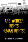 Are Worker Rights Human Rights? 0 9780472050420 0472050427