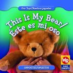 This Is My Bear/Éste Es Mi Oso 0 9780836892574 0836892577