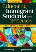 Educating Immigrant Students in the 21st Century 2nd Edition 9781412940955 1412940958
