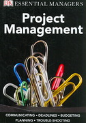 DK Essential Managers: Project Management 1st Edition 9780756641993 0756641993